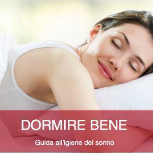 Come dormire bene – Guida all'igiene del sonno